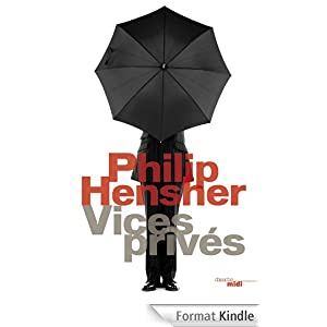Philipp Hensher - Vices privs