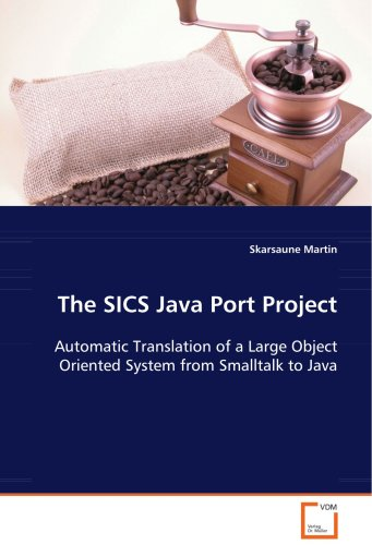 The SICS Java Port Project: Automatic Translation of a Large Object Oriented System from Smalltalk to Java