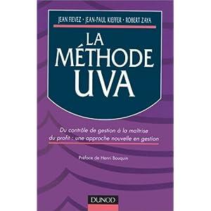 La Méthode UVA: Du contrôle de gestion à la maîtrise du profit : une approche nouvelle en gestion