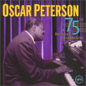Oscar Peterson - A 75th Birthday Celebration - Zortam Music