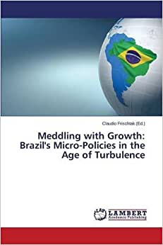 Meddling With Growth: Brazil's Micro-Policies In The Age Of Turbulence