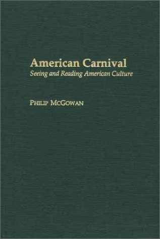 American Carnival: Seeing and Reading American Culture (Contributions to the Study of American Literature)