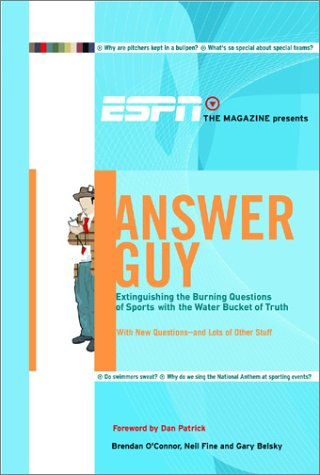 ESPN the Magazine Presents Answer Guy: Extinguishing the Burning Questions of Sports with the Water Bucket of Truth (ESPN Book)