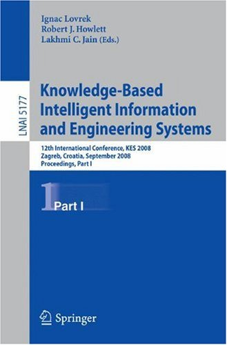 Knowledge-Based Intelligent Information and Engineering Systems: 12th International Conference, KES 2008, Zagreb, Croatia, September 3-5, 2008, Proceedings, Part I