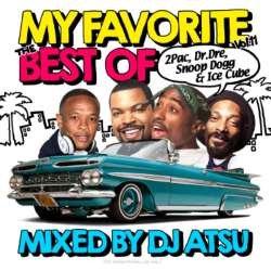 My Favorite -The Best Of 2pac、dr  Dre、snoop Dogg & Ice Cube- Vol 11 Dj Atsu