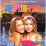Our Lips Are Sealed ~ Mary Kate and Ashley...