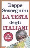 La Testa Degli Italiani: Una Visita Guidata (Italian Edition) (8817007161) by Severgnini, Beppe