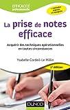 La prise de notes efficace - 2e édition: Acquérir des techniques opérationnelles en toutes circonstances