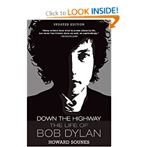 Down the Highway: The Life of Bob Dylan Howard Sounes