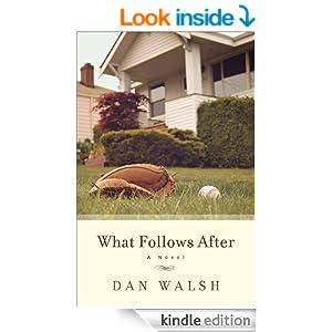 What Follows After: A Novel