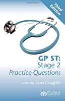 GP ST: Stage 2 Practice Questions, Third Edition