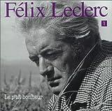 echange, troc Félix Leclerc - Le P'tit Bonheur Vol. 1