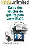 Ecrire des articles de qualit� pour votre BLOG (Expert en 30 minutes)