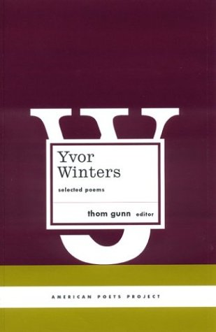 Yvor Winters: Selected Poems (American Poets Project), YVOR WINTERS