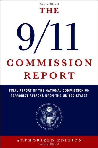 The 9/11 Commission Report: Final Report of the National Commission...