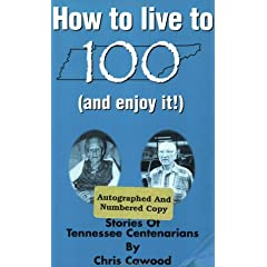 How to Live to 100 & Enjoy It: Stories of Tennessee Centenarians