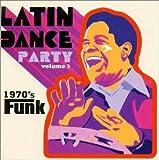 ラテン・ダンス・パーティー VOL.3 : 1970′Sファンク