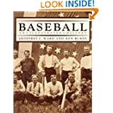 BASEBALL~AN ILLUSTRATED HISTORY by GEOFFREY C. WARD AND KEN BURNS