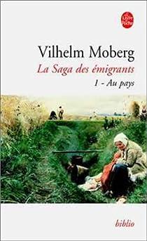 La saga des �migrants, volume 1 : Au pays (livre de poche) par Vilhelm Moberg