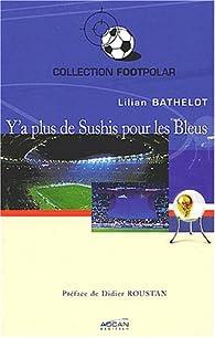 Y a plus de sushis pour les bleus par Lilian Bathelot