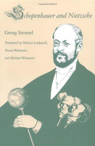 Schopenhauer and Nietzsche, GEORGE SIMMEL, HELMUT LOISKANDL, DEENA WEINSTEIN, MICHAEL WEINSTEIN