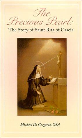 The Precious Pearl: The Story of Saint Rita of Cascia, MICHAEL DI GREGORIO