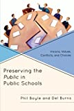 img - for Preserving the Public in Public Schools: Visions, Values, Conflicts, and Choices book / textbook / text book