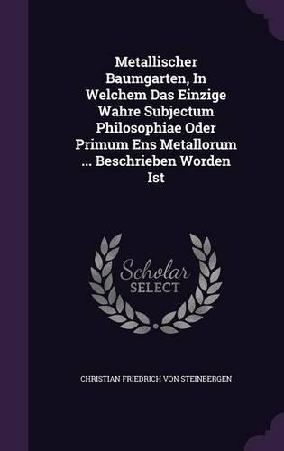 metallischer-baumgarten-in-welchem-das-einzige-wahre-subjectum-philosophiae-oder-primum-ens-metallor
