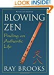 Blowing Zen: Finding an Authentic Lif...