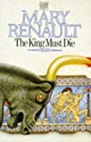 The King Must Die (0340404833) by Mary Renault