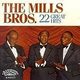 echange, troc Mills Brothers - 22 Great Hits