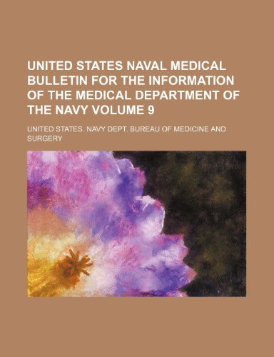 United States naval medical bulletin for the information of the Medical Department of the Navy  Volume 9