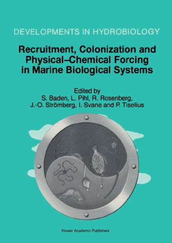 Recruitment, Colonization And Physical-Chemical Forcing In Marine Biological Systems: Proceedings Of The 32Nd European Marine Biology Symposium, Held ... (Developments In Hydrobiology) (Volume 132)