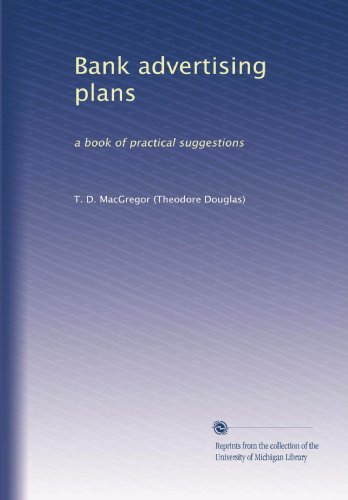 Bank Advertising Plans: A Book Of Practical Suggestions