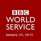 BBC Newshour, January 25, 2013 | [Owen Bennett-Jones, Claire Bolderson, Alex Brodie, Robin Lustig]