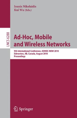 Ad-Hoc, Mobile and Wireless Networks: 9th International Conference, ADHOC-NOW 2010, Edmonton, AB, Canada, August 20-22, 2010, Proceedings