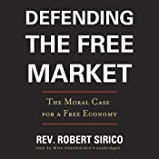 Defending the Free Market: The Moral Case for a Free Economy | [Robert Sirico]