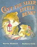 Can't You Sleep, Little Bear? (Big Books Series) Martin Waddell