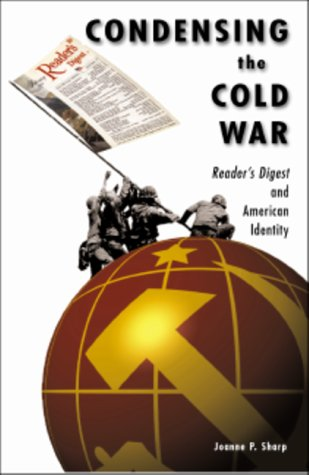 Condensing The Cold War: Reader's Digest and American Identity (Joanne Sharp compare prices)