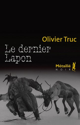 Le dernier Lapon - Olivier Truc