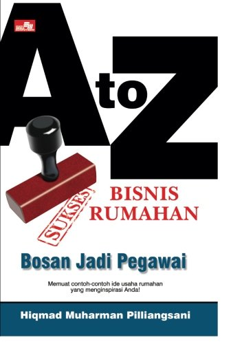 A To Z Sukses Bisnis Rumahan (Indonesian Edition)