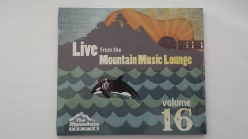 Live From the Mountain Music Lounge Vol. 16 by Various Artists, One Eskimo, Colbie Caillat, Collective Soul and Ben Fuller