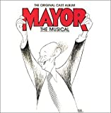 Mayor - The Musical (1985 Original Off-Broadway Cast)