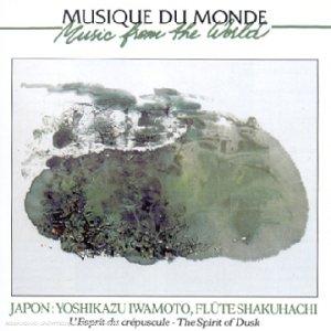 Japon : Yoshikazu Iwamoto, flûte Shakuhachi (5 titres) : L'esprit du crépuscule