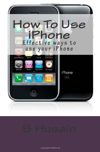 How To Use Iphone: Effective Ways To Use Your Iphone