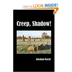 Creep, Shadow! by Abraham Merritt