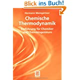 Chemische Thermodynamik: Einführung für Chemiker und Chemieingenieure (Studienbücher Chemie)