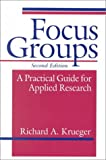 Focus Groups: A Practical Guide for Applied Research, Second Edition
