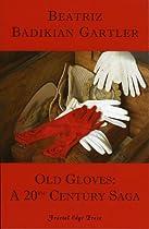 Old Gloves: A 20th Century Saga