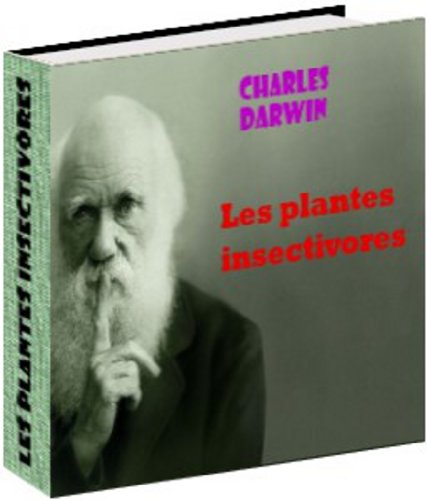Charles Darwin - Les plantes insectivores (French Edition)